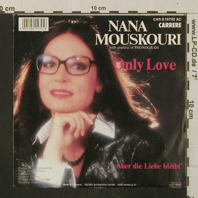 Mouskouri,Nana: Only Love, Carrere(6.14745 AC), D, 1986 - 7inch - T2989 - 2,50 Euro