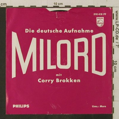 Brokken,Corry: Milord / Moro, m-/VG-, Philips(318 418 PF), D,  - 7inch - T3384 - 1,00 Euro