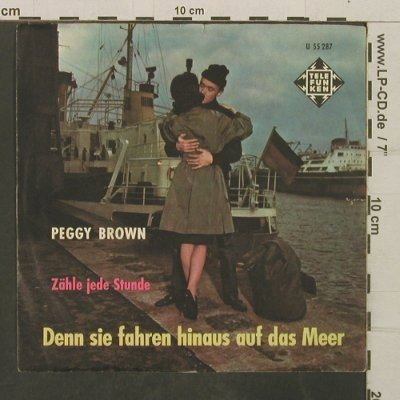 Peggy Brown: Zähle jede Stunde/Denn sie fahren.., Telefunken,Only Cover(U 55 287), D,vg+,  - Cover - T3977 - 3,00 Euro