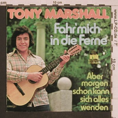 Marshall,Tony: Fahr' mich in die Ferne, Ariola(16 299 AT), D, 1975 - 7inch - T4656 - 2,50 Euro