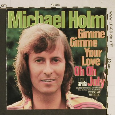 Holm,Michael: Gimme Gimme your Love, Ariola(12 303 AT), D,  - 7inch - T598 - 3,00 Euro
