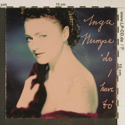 Humpe,Inga: Do I Have to, WEA(9031-72551-7), D, 1990 - 7inch - T664 - 4,00 Euro