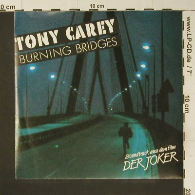 Carey,Tony: Burning Bridges, Teldec(6.14870 AC), D, 1987 - 7inch - S7377 - 2,50 Euro