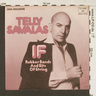 Savalas,Telly: If /Rubber Bands and Bits of String, MCA(6.11608 AC), D, 1974 - 7inch - S8892 - 2,50 Euro