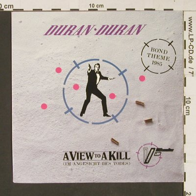 A View to a Kill - Duran Duran: James Bond Theme 85, Parlophone(20 0630 7), D, 1985 - 7inch - S9224 - 3,00 Euro
