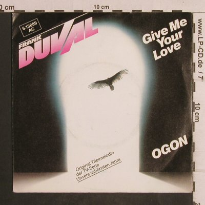Duval,Frank: Give Me Your Love/Ogon, Teldec(6.13889 AC), D, 1983 - 7inch - T5040 - 2,50 Euro