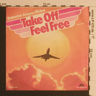 Orchester Jacques Michel: Take Off, Feel Free, Polydor(2040 266), D, 1979 - 7inch - S7970 - 2,50 Euro
