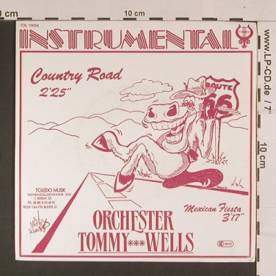 Wells Orchester,Tommy: Country Road/Mexican Fiesta, Toledo(TOL 10024), D, 1989 - 7inch - S8014 - 2,50 Euro