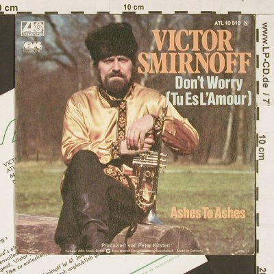 Smirnoff,Victor: Don't worry(tu esL'Amour)/AshesToAs, Atlantic(10 919), D, 1977 - 7inch - S9455 - 2,50 Euro
