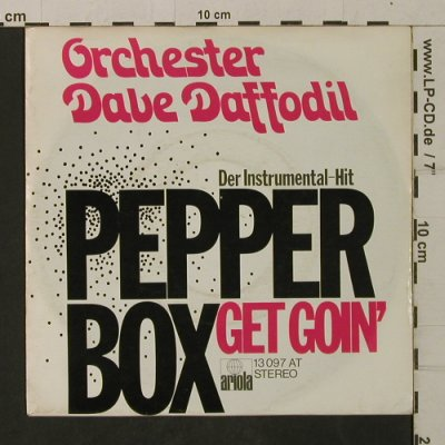 Daffodil,Dave - Orchester: Pepper Box / Get Goin', Ariola(13 097 AT), D, 1973 - 7inch - T2011 - 5,00 Euro