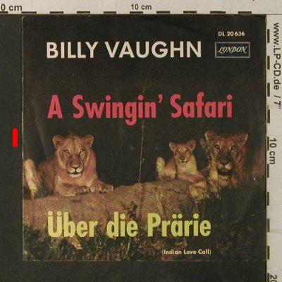 Vaughn,Billy: A Swingin' Safari/Über die Prärie, London(DL 20 636), D,vg+/vg+,  - 7inch - T2848 - 1,50 Euro
