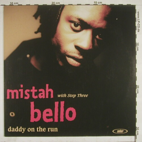 Mistah Bello  with Step 3: Daddy On The Run, Amber(), D, 94 - LP - A3179 - 5,00 Euro