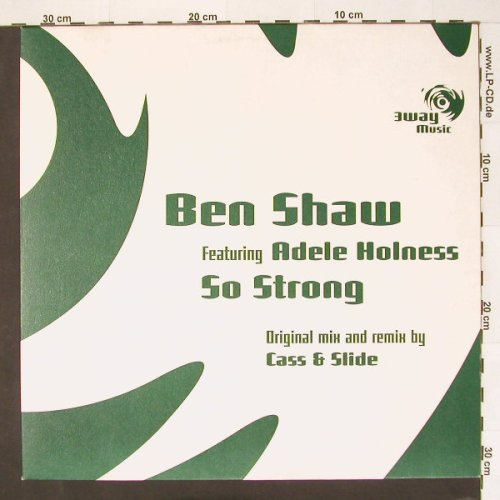 Shaw,Ben f. Adele Holness: So Strong*3, orign.mx,remix.., FireRec.(), ,  - 12inch - A5395 - 4,00 Euro