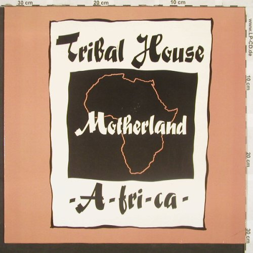 Tribal House: Motherland A-fri-ca*3, Chrys.(613 033), D, 90 - 12inch - A7147 - 4,00 Euro