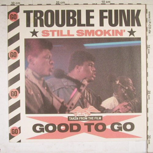 Trouble Funk: Still Smokin'*2+1, Isl.(12 GOGO 5), UK, 85 - 12inch - B4574 - 4,00 Euro