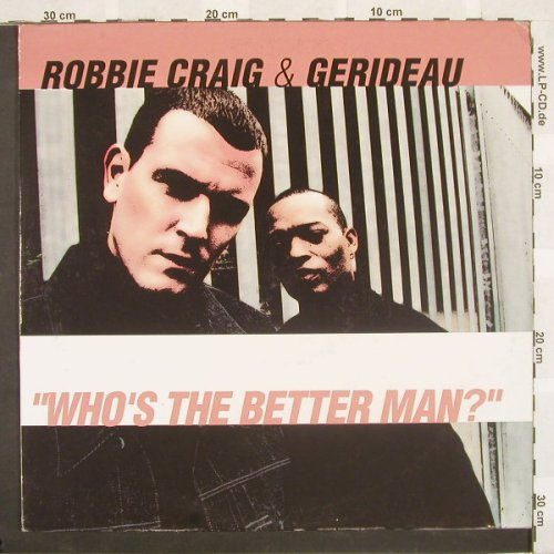 Craig,Robbie & Gerideau: Who's The Better Man?*3, London(), D, 01 - 12inch - B9523 - 4,00 Euro