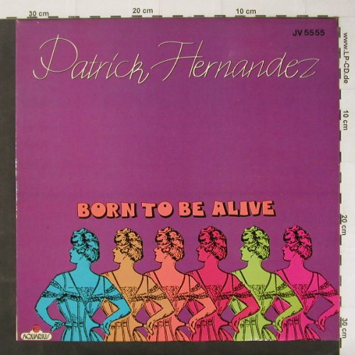 Hernandez,Patrick: Born To Be Alive/I give you rendez, Aquarius(JV 5555), F, 1976 - 12inch - C4298 - 4,00 Euro
