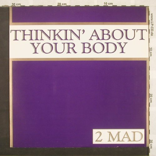 2 Mad: Thinkin'About Your Body+2, Big Life(879561-1), D, 91 - 12inch - C552 - 3,00 Euro