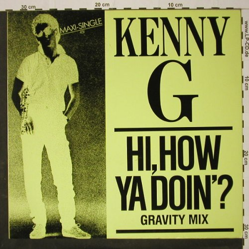 Kenny G: Hi How Ya Doin'?*2 +1, Arista(601 288), D, 1984 - 12inch - C8350 - 3,00 Euro