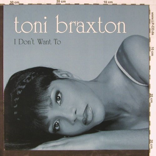 Braxton,Toni: I Don't Want To*2+2, La Face(74321 46172 1), EU, 1997 - 12inch - E3955 - 3,00 Euro