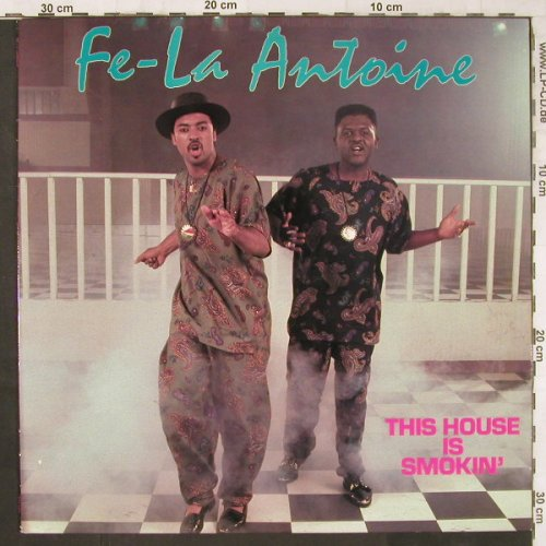 Fe-La Antoine: This House Is Smokin', Ichiban Rec.INC(ICH 1059), US, 1990 - LP - E6146 - 9,00 Euro