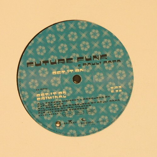 Future Funk & Pauli Papa: GET IT ON/CRIMINAL/+1, LC, Kosmo(08-033613-20), EEC, 1997 - 12inch - E730 - 2,50 Euro