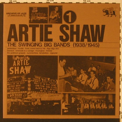 Shaw,Artie: The Swinging Big Band(1938/1945), Archive Of Jazz(101.671), I, Vol.15, 1974 - LP - F2752 - 5,00 Euro