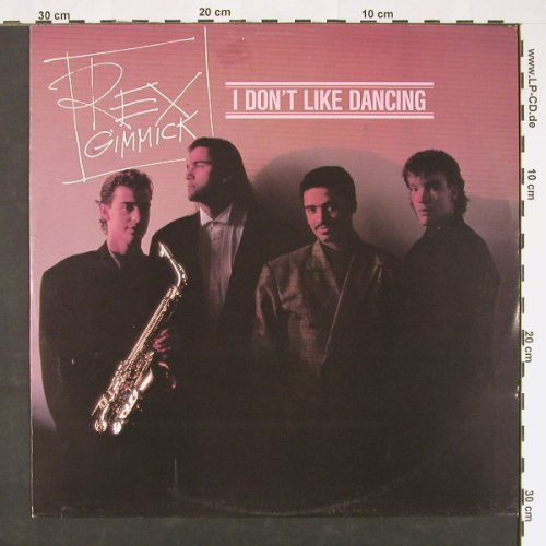 Rex Gimmick: I Don't Like Dancing *3, Chic(6.20701 AE), D, 1987 - 12inch - F3291 - 1,50 Euro