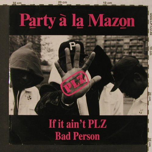 Party a la Mazon: If it ain't PLZ/Bad Person, m-/vg+, Juggler Music(JUG 0001), UK, 1992 - 12inch - F3812 - 5,00 Euro