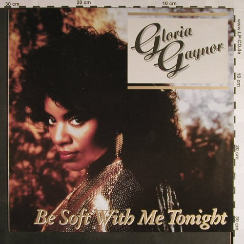 Gaynor,Gloria: Be Soft With Me Tonight*2+1, BCM(B.C.12-2019-40), D,  - 12inch - F9337 - 3,00 Euro