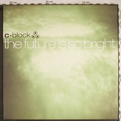 C-Block: The Future is so bright*4, Dance Division(DAD 669261 6), EU, 2000 - 12inch - H8450 - 3,00 Euro