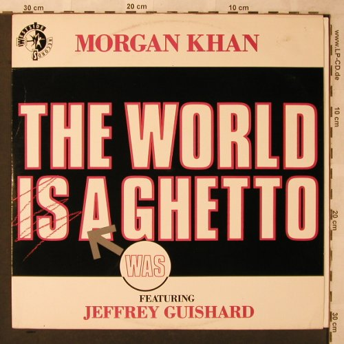 Khan,Morgan  f.Jeffrey Guishard: The world is a Ghetto *3, Westside(WSRT 7), UK, 1988 - 12inch - X2655 - 3,00 Euro
