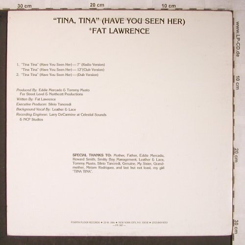 Fat Lawrence: Tina Tina (Have you seen her)*3,dub, Fourth Floor Rec.(FF 387), US, 1987 - 12inch - X5472 - 3,00 Euro