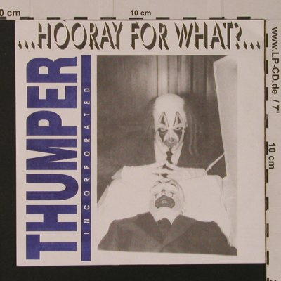Thumper Incorporated: Hooray For What?, 4 Tr., Smog Veil Records(SV 3), US, 1991 - EP - S7552 - 4,00 Euro