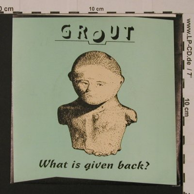 Grout: What Is Given Back?, 4 Tr., G-O-A-R(), D,  - EP - S7559 - 3,00 Euro