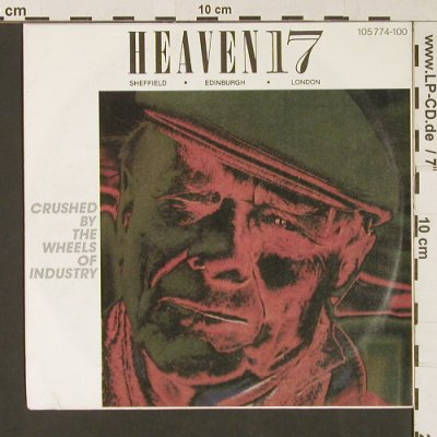 Heaven 17: Crushed By The Wheels Of Industry*2, Virgin(105 774-100), D, 1983 - 7inch - S9137 - 2,50 Euro