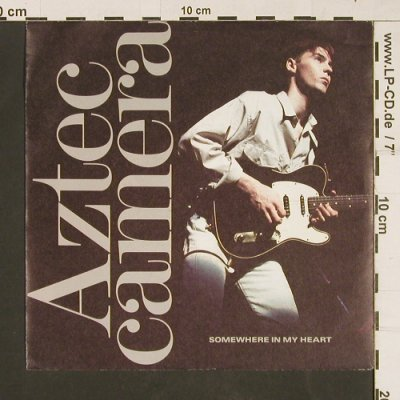 Aztec Camera: Somewhere In My Heart, WEA(247 952-7), D, 1988 - 7inch - S9767 - 2,00 Euro