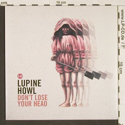 Lupine Howl: Don't Lose Your Head, Vinyl Hiss(BBQ 362), UK, 2002 - 7inch - T133 - 3,00 Euro