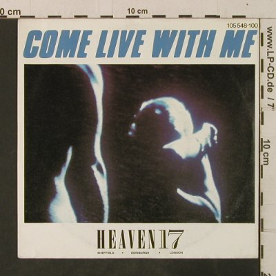 Heaven 17: Come Live With Me / Let's All Make, Virgin(105 548-100), D, 1983 - 7inch - T3537 - 2,00 Euro