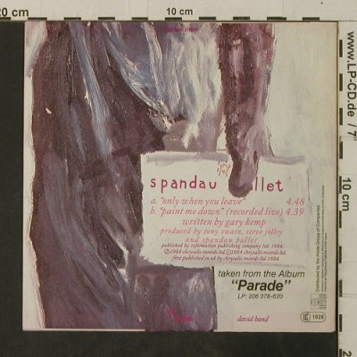 Spandau Ballet: Only When You Leave / Paint Me Down, Chrysalis(106 580-100), D, 1984 - 7inch - T3655 - 2,50 Euro