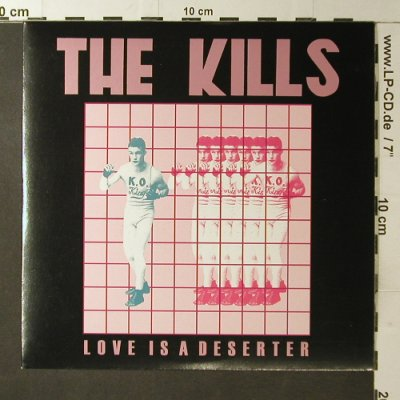 Kills: Love is a deserter/Hit meWhen U-1-2, Domino(RUG198X), EU, 2005 - 7inch - T3754 - 5,00 Euro