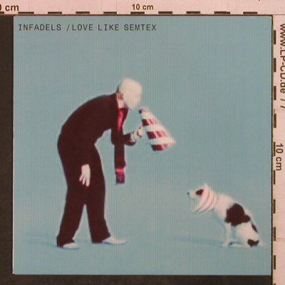 Infadels: Love like Semtex, Wall Of Sound(Walls114), UK, 2006 - 7inch - T3768 - 5,00 Euro