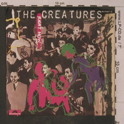 Creatures,The: Right Now, Polydor(813 716-7), D, 1983 - 7inch - T4789 - 3,00 Euro