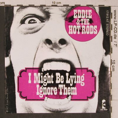 Eddie & the Hot Rots: I Might be Lying, Island(17 912 AT), D, 1977 - 7inch - T5348 - 20,00 Euro