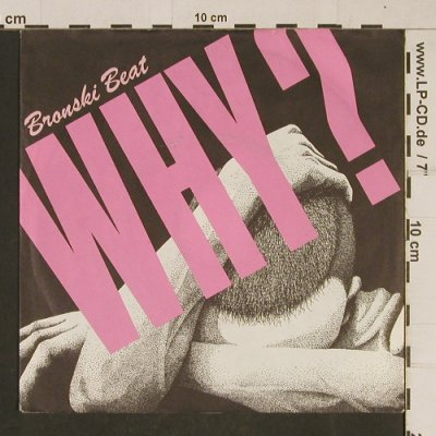 Bronski Beat: Why? / Cadillac Car, Metronome(882 014-7 ME), D, 1984 - 7inch - T629 - 2,00 Euro