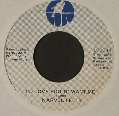 Felts,Narvel: I'd Love You To Want Me, LC, Lobo(LOBO III), US,  - 7inch - T2907 - 3,00 Euro
