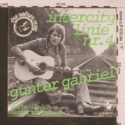 Gabriel,Gunter: Intercity Linie Nr.4, Hansa/Der Andere Song(17 002 AT), D, 1976 - 7inch - T4581 - 3,00 Euro