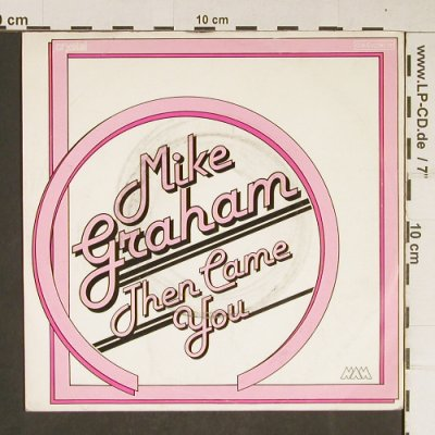 Graham,Mike: Then Came You, Musterplatte, EMI / MAM(006 EVC 60 311), D, 1977 - 7inch - T805 - 2,50 Euro