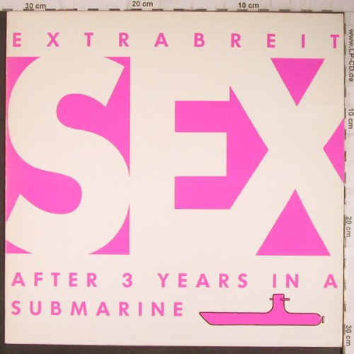 Extrabreit: Sex After 3 Years In A Submarine, Vertigo(830 821-1), D, 1987 - LP - B6262 - 5,00 Euro