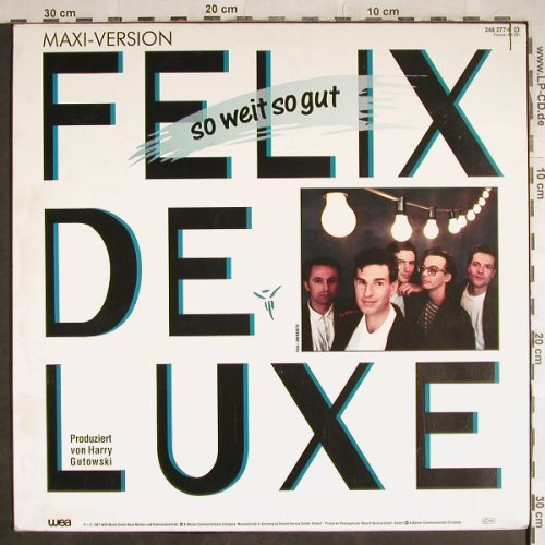 Felix De Luxe: So Weit So Gut+1, co, WEA(248 277-0), D, 1987 - 12inch - H8202 - 2,00 Euro